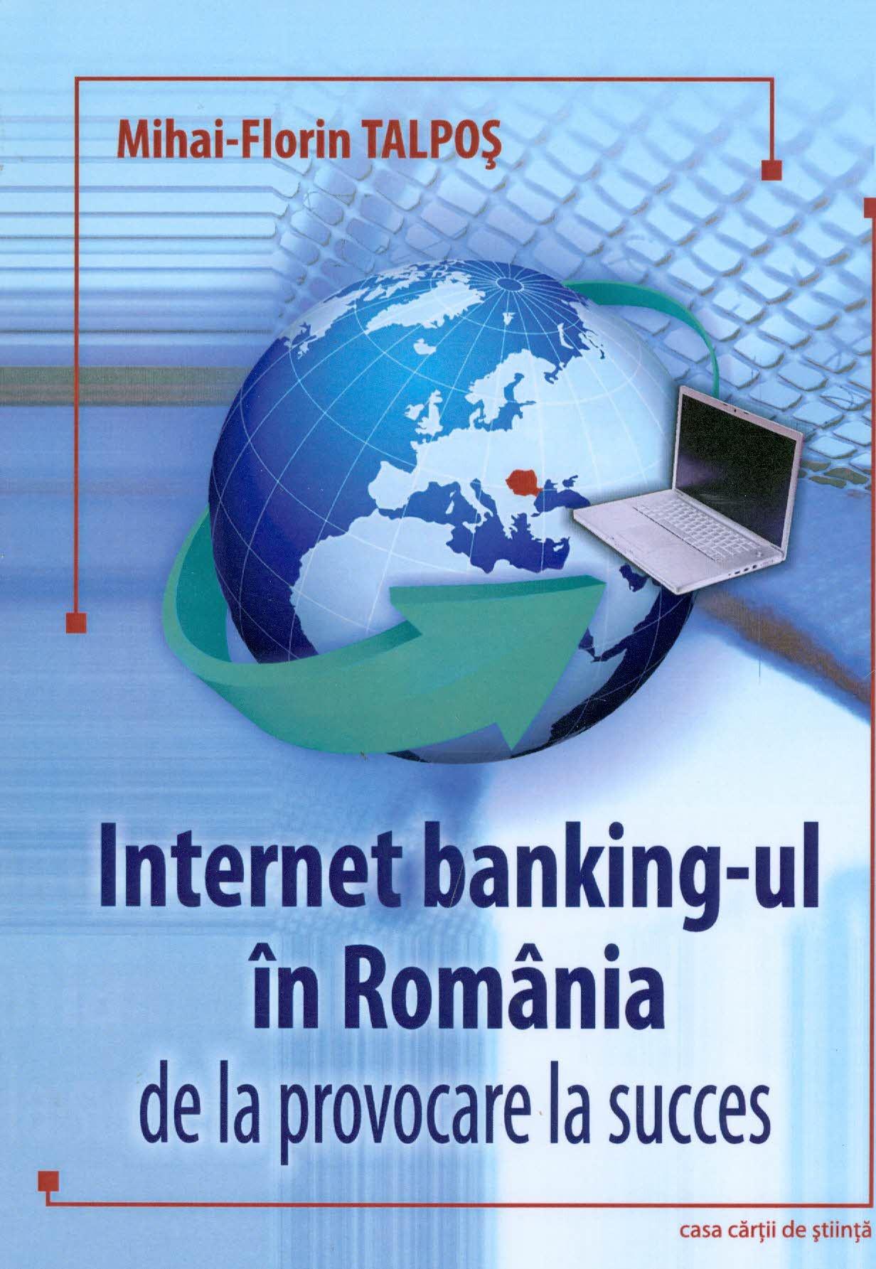 Internet Banking-ul în Romania, de la provocare la succes